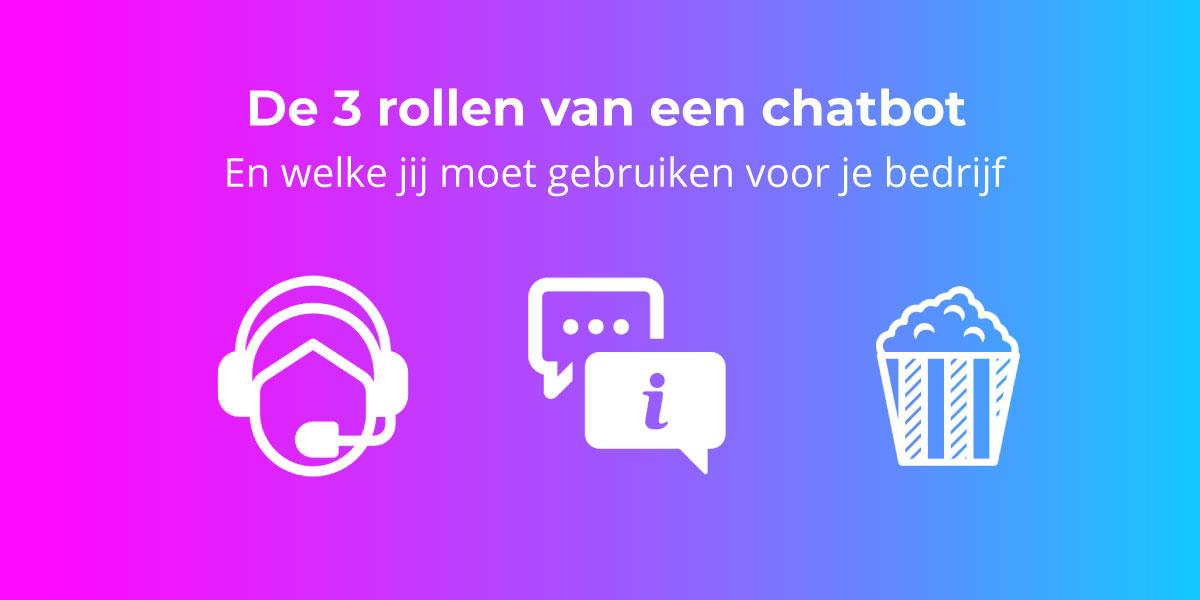 3 rollen die een chatbot kan hebben