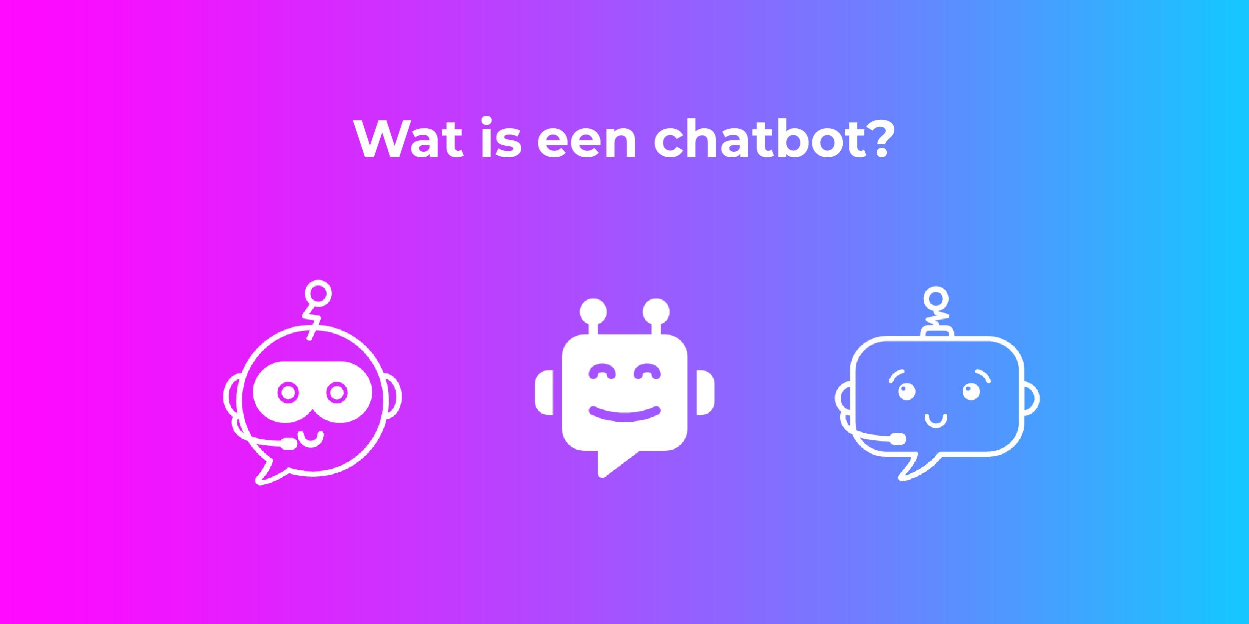 Wat is een chatbot?