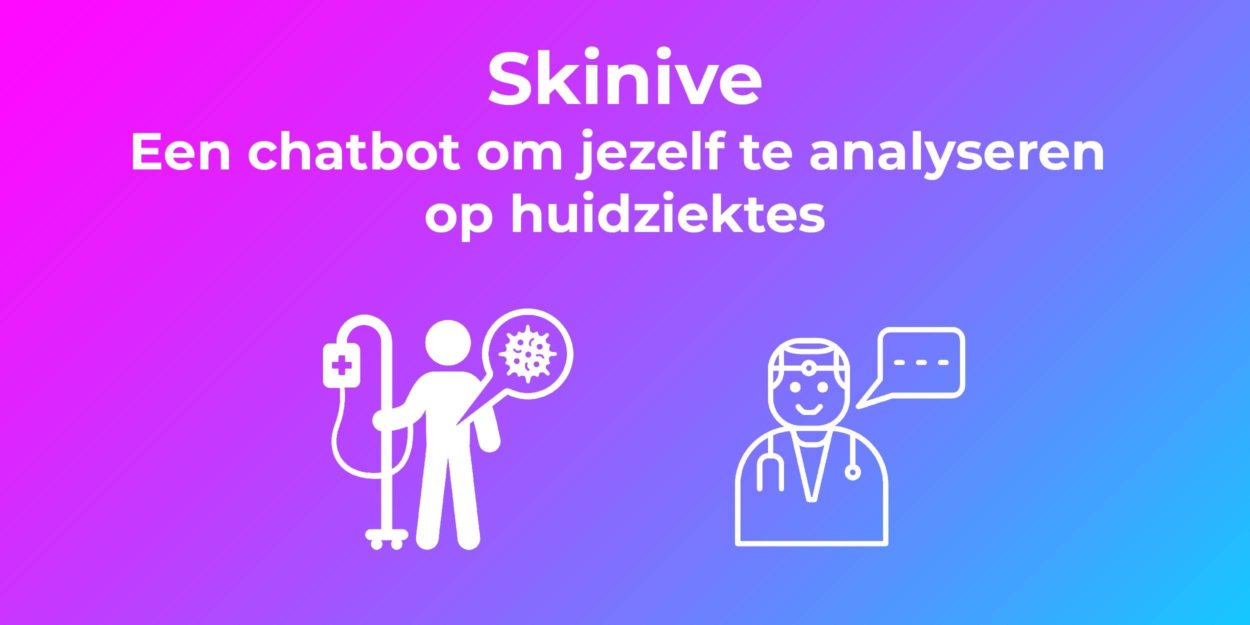 Skinive: een chatbot om jezelf te analyseren op huidziektes