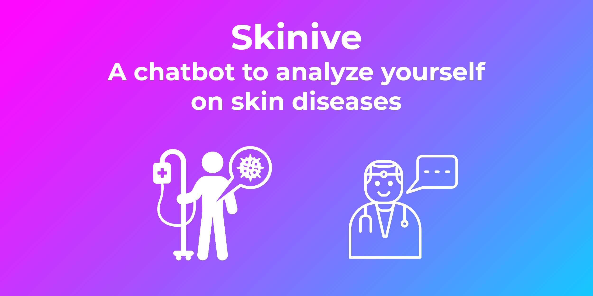 Skinive: a chatbot to analyze yourself on skin diseases